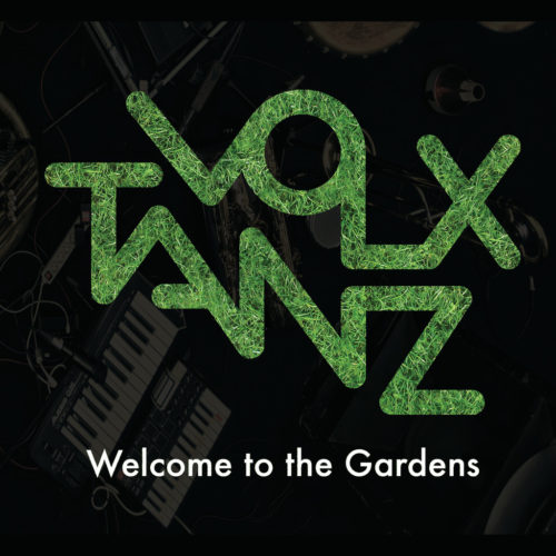 volxtanz-welcome-to-the-gardens